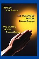 Prayer, The Return of Prayer, and The Saint's Jewel, John Bunyan, Thomas Shepard & Thomas Goodwin, paperback