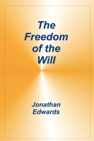 Freedom of the Will, Jonathon Edwards, paperback