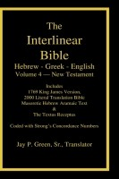 Interlinear Greek English New Testament, Volume 4 of 4 Volume Interlinear Bible, w/ Strong&#39;s #&#39;s, KJV & LITV, Jay Green, Sr. - Translator, Case Laminate Edition
