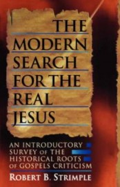 The Modern Search for the Real Jesus, Robert B. Strimple, Paper Back