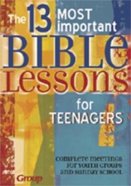 The 13 Most Important Bible Lessons for Teenagers, Michael D. Warden, Paper back