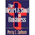 The Heart & Soul of Business, Perry C. Cothham, Paper Back