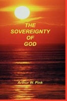 Sovereignty Of God, Arthur W. Pink, hard cover