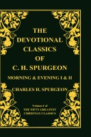 Devotional Classics of C. H. Spurgeon, Volume 1 of 50 Greatest Christian Classics, Morning & Evening - Vols 1 & 2, paperback