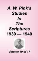 Studies in the Scriptures - 1939-40, Volume 10 of 17 volumes, Arthur W. Pink, hard cover