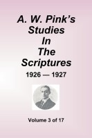 A.W. Pink's Studies in the Scriptures - 1926-27, Volume 3 of 17, paperback