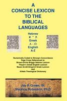 A Concise Lexicon to the Biblical Languages, Dr. Maurice Robinson, Phd., & Jay Green, Sr., paperback