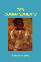 Ten Commandments, Arthur W. Pink, paperback