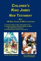 Children's King James Bible, New Testament, Jay Green, Sr. - Editor