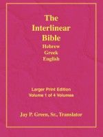 Interlinear Hebrew Greek English Bible - 1985 Edition, Larger Print, Vol. 1 of 4 Vols, Jay Green, Sr., paperback