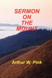 Sermon on the Mount, A. W. Pink, Paperback Edition