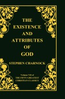 The Existence and Attributes of God, Volume 7 0f 12 Vols of 50 Greatest Christian Classics, Stephen Charnock, hard cover