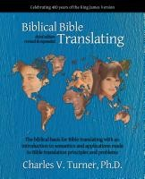 Biblical Bible Translating, 3rd Edition, Dr. Charles V. Turner, paperback