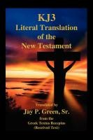 KJ3 Literal Translation New Testament, paperback, Jay P Green, Sr. - Translator