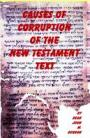 Causes of Corruption of the New Testament, Dean John W. Burgon, paperback